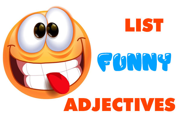 Funny Adjectives List